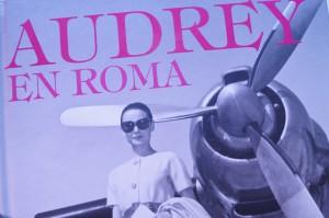 Audrey en Roma: el libro/ Audrey in Rome: the book