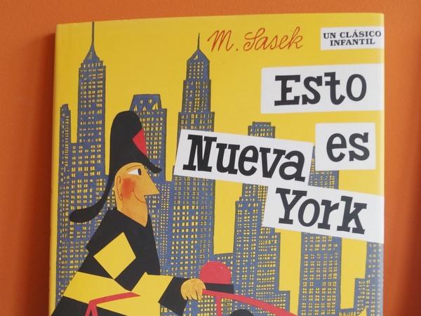 Esto es Nueva York: una sencilla y completa guía de la ciudad por Miroslav Sasek/This is New York: a simple and complete city guide by Miroslav Sasek